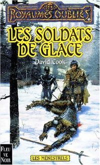 Les Royaumes oubliés : Les Ménestrels : Les Soldats de glace [#50 - 2001]