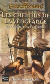 Les Royaumes oubliés : La Séquence des Conseillers et des Rois : Les Chemins de la vengeance [#63 - 2003]