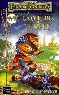 Les Royaumes oubliés : La Séquence des Cités : La Colline du temple #67 [2004]