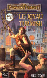 Les Royaumes oubliés : La Séquence des Cités : Le Joyau du Turmish [#68 - 2004]
