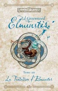 Les Royaumes oubliés : La Séquence d'Elminster : La Tentation d'Elminster #3 [2001]