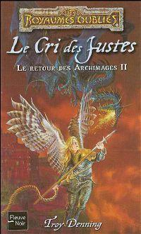 Les Royaumes oubliés : Le Retour des Archimages : Le Cri des justes [#71 - 2004]