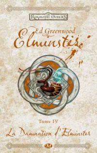 Les Royaumes oubliés : La Séquence d'Elminster : La Damnation d'Elminster #4 [2002]