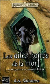Les Royaumes oubliés : La Séquence d'Ombre-Terre : Les Ailes noires de la mort #82 [2003]