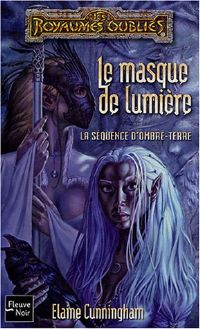 Les Royaumes oubliés : La Séquence d'Ombre-Terre : Le Masque de lumière #73 [2004]