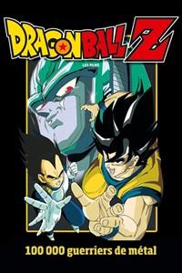 Dragon Ball Z : Cent mille guerriers de métal [1992]
