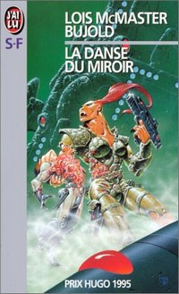 La saga Vorkosigan : La danse du miroir #10 [1995]