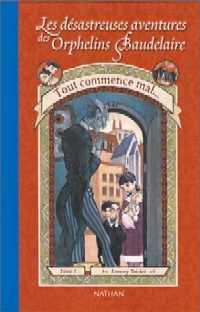 Les Désastreuses aventures des orphelins Baudelaire : Tout commence mal [#1 - 2002]