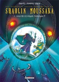 Shaolin Moussaka : ... contre le Grand Poukrass [2005]