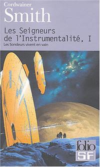 Les Seigneurs de l'instrumentalité : Les Sondeurs vivent en vain #1 [2004]