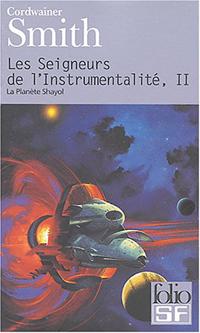 Les Seigneurs de l'instrumentalité : La Planète Shayol #2 [2004]