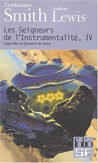 Les Seigneurs de l'instrumentalité : Légendes et glossaire du futur #4 [2004]