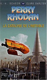 Perry Rhodan : La Catalyse de l'Instable #197 [2004]