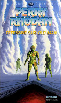 Perry Rhodan : La Police du Temps : Offensive sur Old Man #155 [2001]