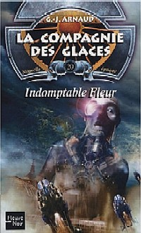 La Compagnie des Glaces : Nouvelle Epoque : Indomptable Fleur [#20 - 2004]