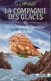 La Compagnie des Glaces : Les Cargos-Dirigeables du Soleil #50 [1990]