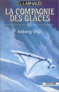 La Compagnie des Glaces : Iceberg-Ship #55 [1991]