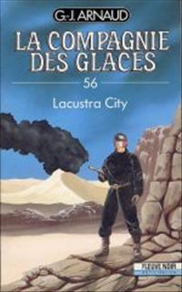 La Compagnie des Glaces : Lacustra-City [#56 - 1991]