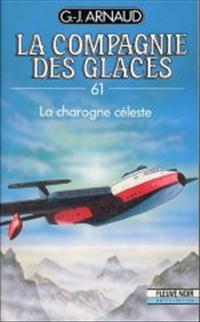 La Compagnie des Glaces : La Charogne Céleste [#61 - 1992]