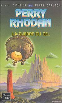 Perry Rhodan : Les Maîtres Insulaires : La Guerre du Gel #91