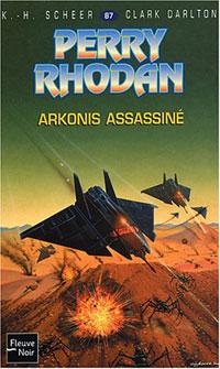 Perry Rhodan : Le Deuxième Empire : Arkonis assassiné #87