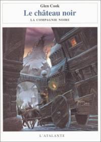 la Première Trilogie de la Compagnie Noire : Le Château Noir #2 [1999]