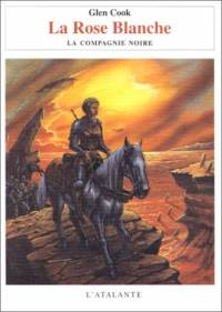 la Première Trilogie de la Compagnie Noire : La Rose Blanche #3 [1999]