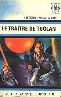 Perry Rhodan : La Troisième Force : Le Traître de Tuglan #9 [1967]