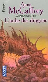 La Ballade de Pern : Les Origines : L'aube des dragons #1 [1995]