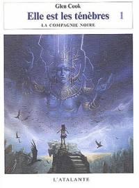 La Compagnie noire : Cycle de la Pierre Scintillante : Elle est les Ténèbres [#2 - 2004]