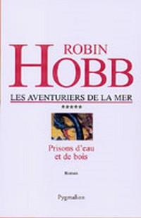 Le Royaume des Anciens : Les Aventuriers de la Mer : Prisons d'eau et de bois #5 [2005]