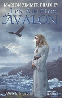 Légendes arthuriennes : Le cycle d'Avalon : Les Ancêtres d'Avalon #6 [2005]