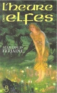 La Trilogie des Elfes : L'Heure des Elfes #3 [2000]