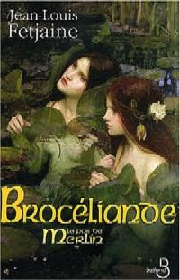Légendes arthuriennes : Le pas de Merlin : Brocéliande [#2 - 2004]