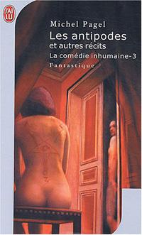 La Comédie Inhumaine : Les Antipodes et autres récits #3 [2003]
