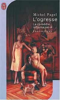 La Comédie Inhumaine : L'ogresse #4 [2004]