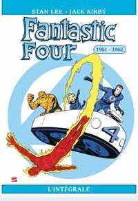 4 fantastiques : Les Quatres fantastiques : Intégrale 1961-1962 [#1 - 2003]