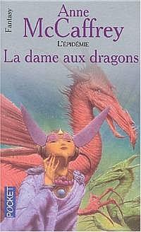 La Ballade de Pern : L'Epidémie : La Dame aux Dragons [#1 - 1990]
