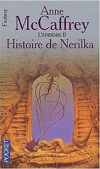 La Ballade de Pern : L'Epidémie : Histoire de Nerilka [#2 - 1999]
