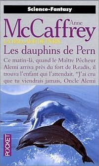 La Ballade de Pern : La Grande Guerre des Fils : Les dauphins de Pern #6 [1996]
