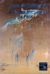 La Ballade de Pern : La Grande Guerre des Fils : Le maître harpiste de Pern [2000]