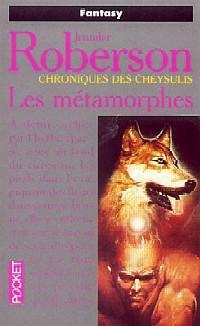 Les Chroniques des Cheysulis : Les Métamorphes #1 [1996]
