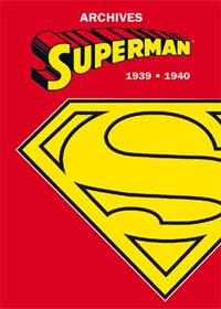 Superman l'Intégrale : Archives Superman 1939-1940 [2005]