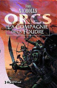Orcs : La Compagnie de la Foudre [#1 - 2001]