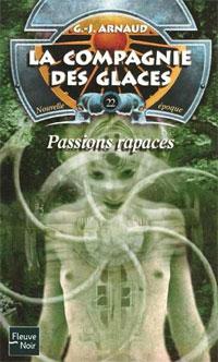 La Compagnie des Glaces : Nouvelle Epoque : Passions rapaces #22 [2005]