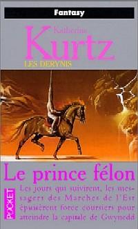 Les Derynis : La Trilogie des Héritiers : Le Prince Félon #3 [2000]