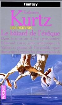 Les Derynis : La Trilogie du Roi Kelson : Le Bâtard de l'Evêque [#1 - 1997]