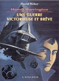 Honor Harrington : Une guerre victorieuse et brève #3 [2001]