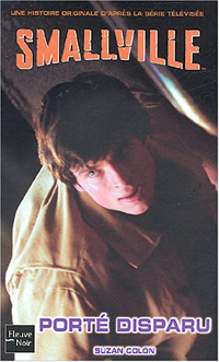 Superman : Collection Fleuve noir Smallville : Porte disparu #13 [2004]