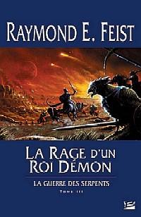 Les Chroniques de Krondor : La Guerre des Serpents : La rage d'un Roi-Démon [#3 - 2005]